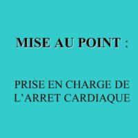 MISE AU POINT : PRISE EN CHARGE DE L'ARRET CARDIAQUE .PDF