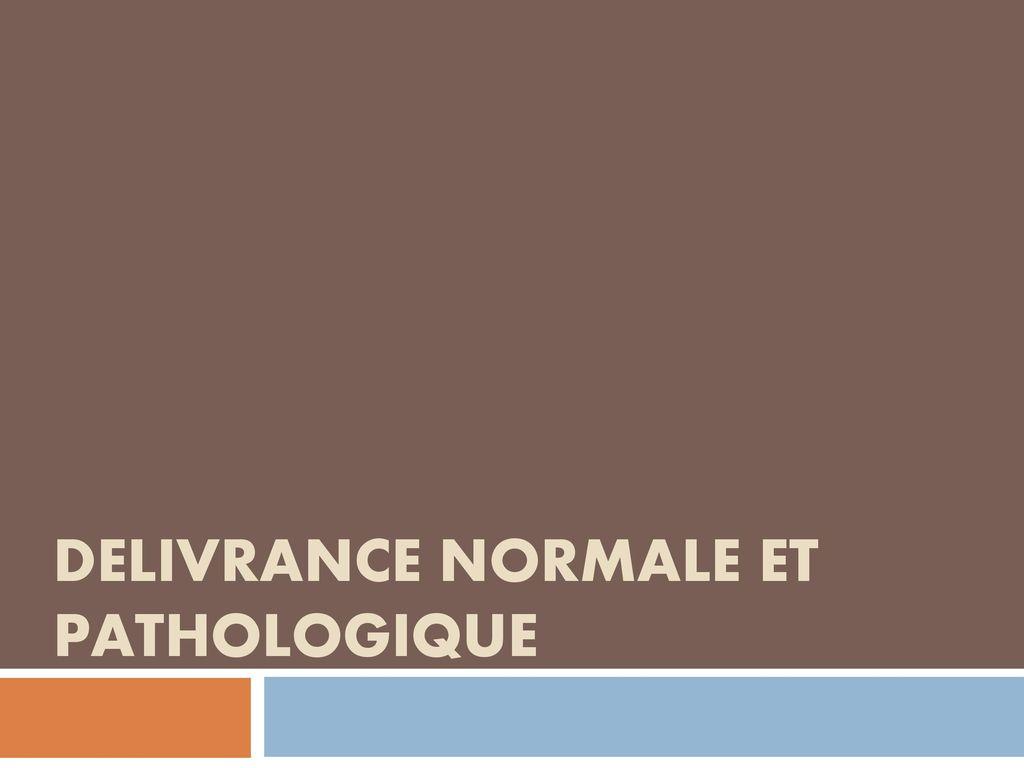 Delivrance normale et pathologique .PDF