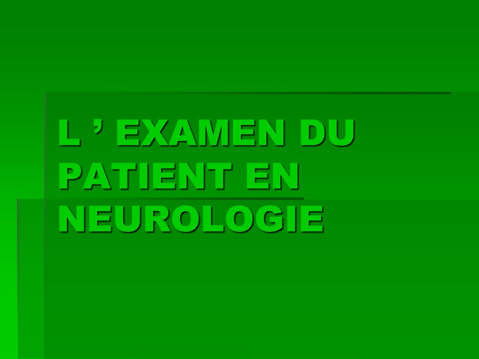 L ' EXAMEN DU PATIENT EN NEUROLOGIE .PDF