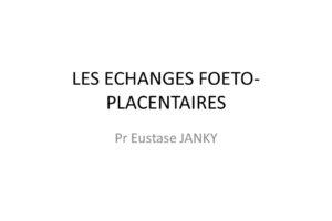 LES ECHANGES FOETO-PLACENTAIRES .PDF