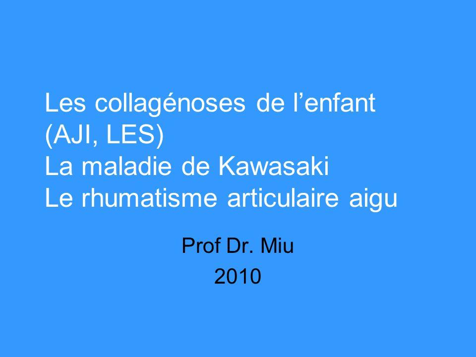 Les collagénoses de l'enfant La maladie de Kawasaki Le rhumatisme articulaire aigu .PD