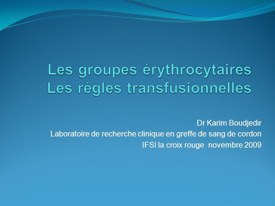 Les groupes érythrocytaires Les règles transfusionnelles .PDF