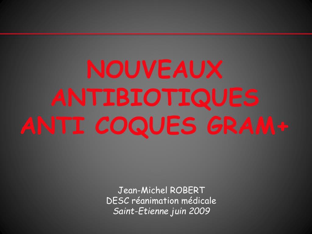 NOUVEAUX ANTIBIOTIQUES ANTI COQUES GRAM+ .PDF