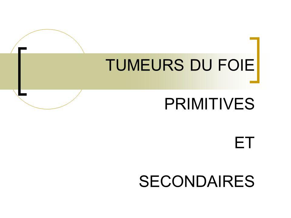 TUMEURS DU FOIE PRIMITIVES ET SECONDAIRES .PDF