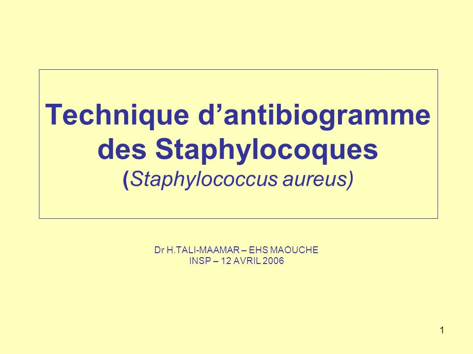 Technique d'antibiogramme des Staphylocoques (Staphylococcus aureus) .PDF