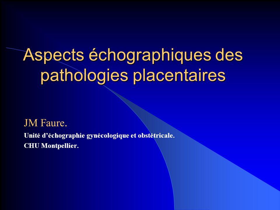 Aspects échographiques des pathologies placentaires . PDF