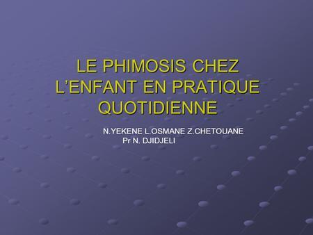 LE PHIMOSIS CHEZ L'ENFANT EN PRATIQUE QUOTIDIENNE .PDF