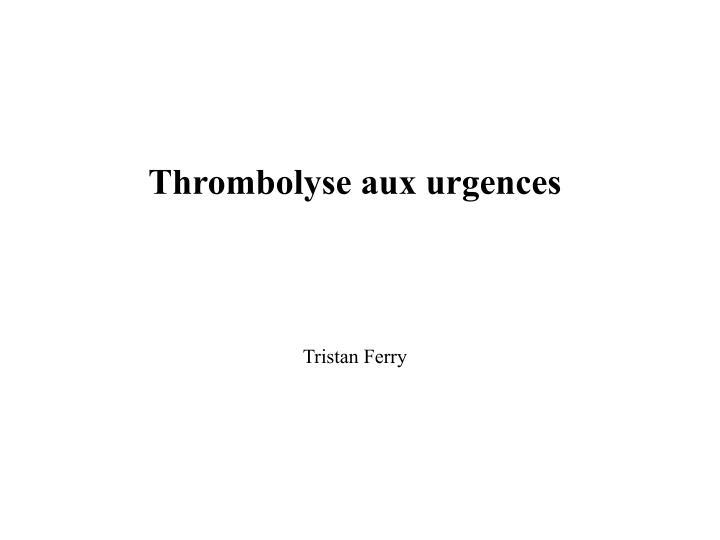 Thrombolyse aux urgences .PDF