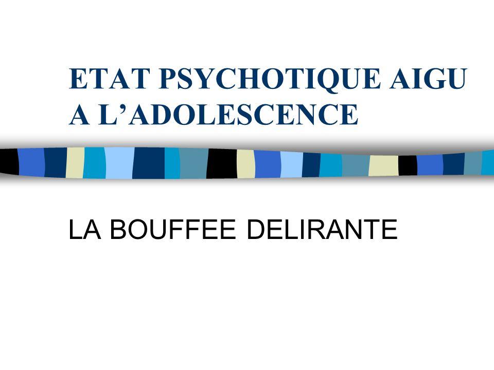 ETAT PSYCHOTIQUE AIGU A L'ADOLESCENCE .PDF