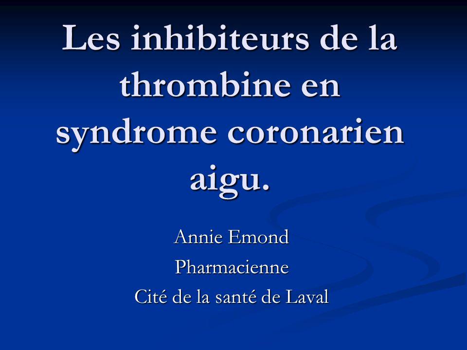 Les inhibiteurs de la thrombine en syndrome coronarien aigu .PDF