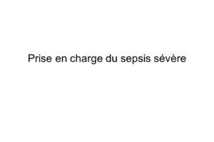 Prise en charge du sepsis sévère .PDF