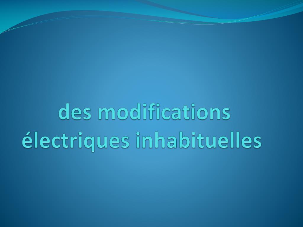 Des modifications électriques inhabituelles .PDF