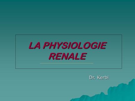 COURS DE PHYSIOLOGIE RENALE .PDF