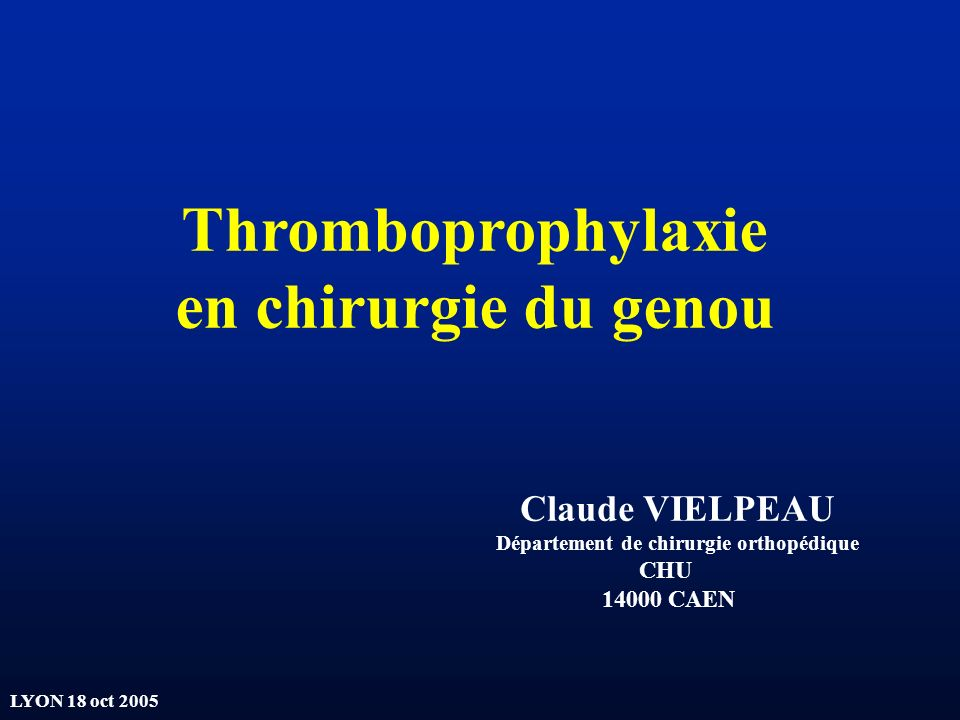 Thromboprophylaxie en chirurgie du genou