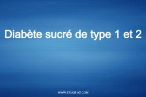 Diabète sucré de type 1 et 2
