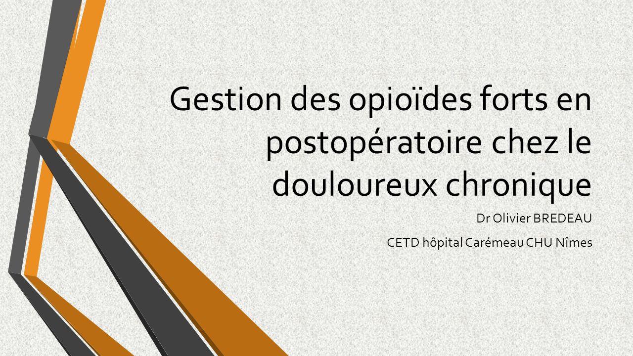 Gestion des opioïdes forts en postopératoire chez le douloureux chronique .PDF