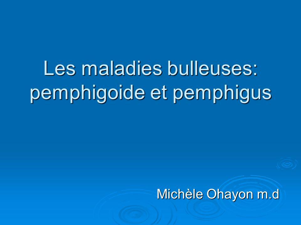Les maladies bulleuses: pemphigoide et pemphigus .PDF