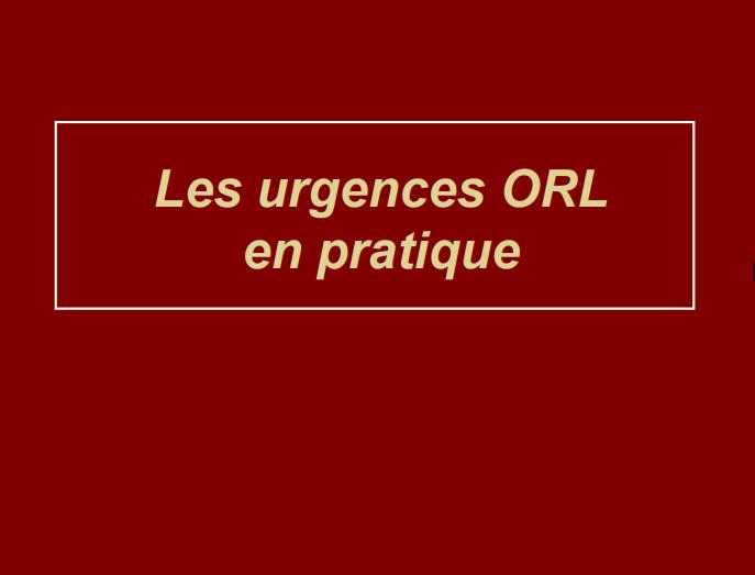 Les urgences ORL en pratique .PDF