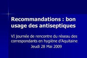Recommandations : bon usage des antiseptiques .PDF
