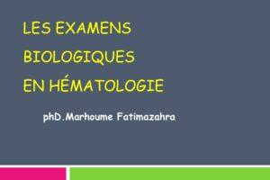 Les examLes examens biologiques en Hématologie ens biologiques en Hématologie