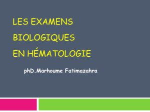 Les examens biologiques en Hématologie