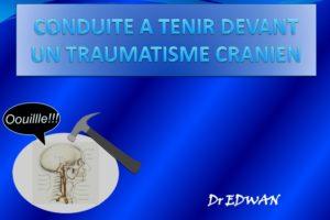 Conduite a tenir devant un traumatisme cranien