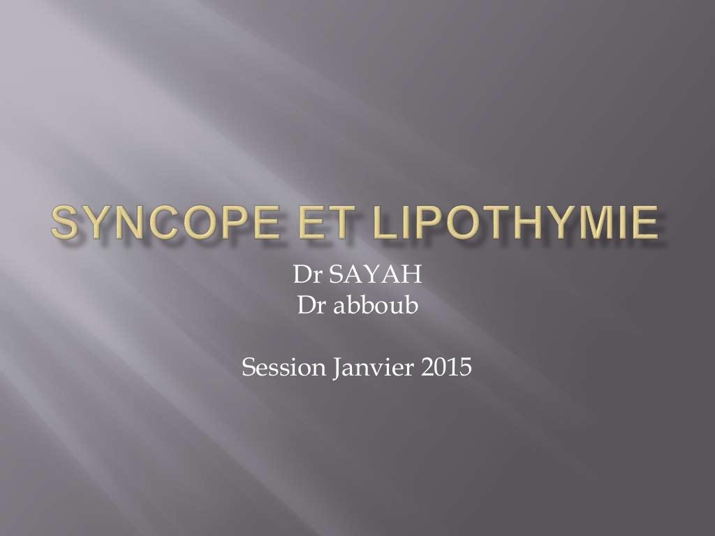 Syncope et lipothymie .PDFSyncope et lipothymie .PDF