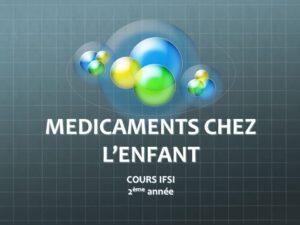 MEDICAMENTS CHEZ L'ENFANT