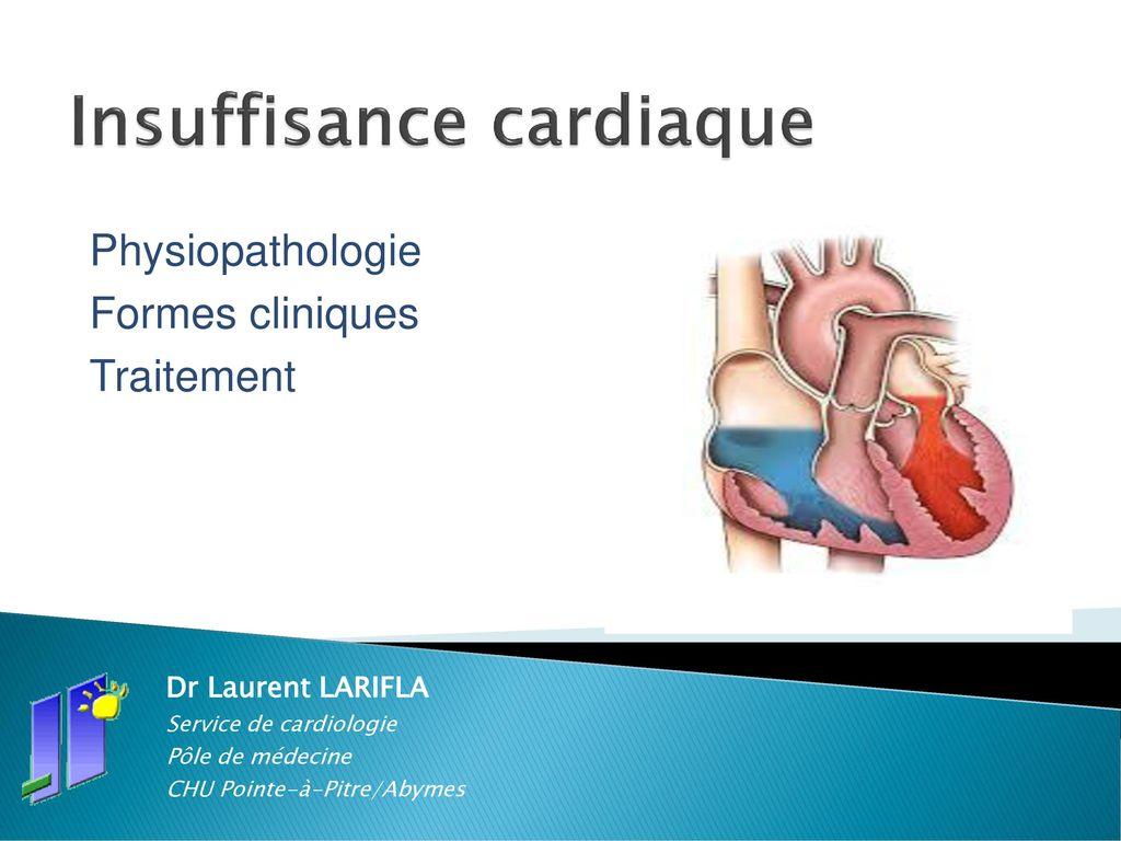 Insuffisance cardiaque Physiopathologie Formes cliniques Traitement